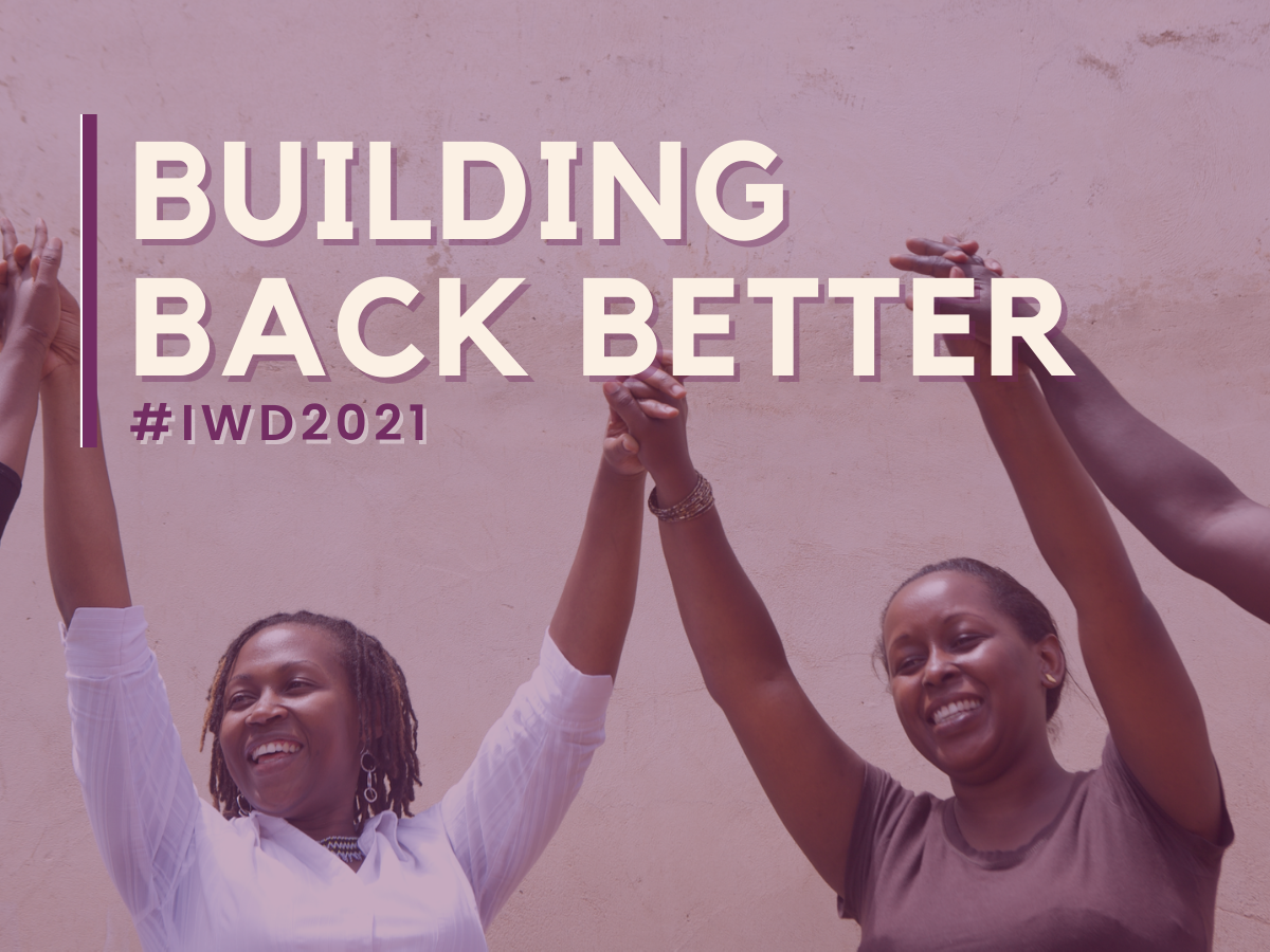 """Image of women holding hands above their hands with text """"Building Back Better, and #IWD2021"""" written in white and purple"""